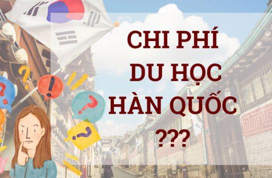 Du Học Hàn Quốc chi phí hết bao nhiêu?