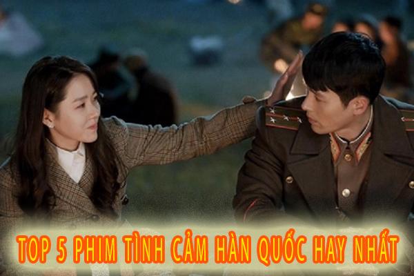 TOP 5 bộ phim Hàn Quốc hay nhất về tình yêu khiến bạn SAY NẮNG trong vòng một nốt nhạc