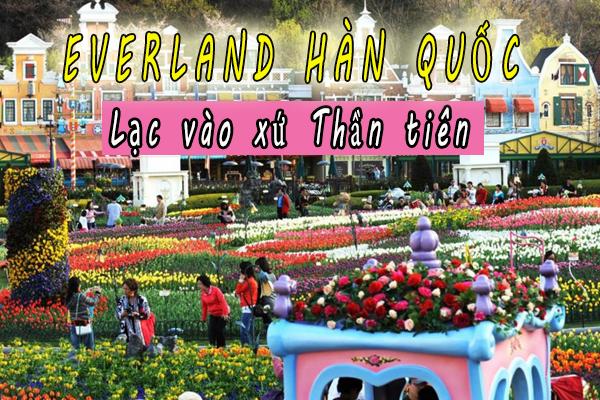 Tất tần tật về công viên giải trí hàng đầu Everland Hàn Quốc